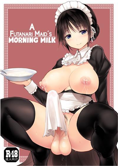 Futanari Maid-san Asa Milk | A Futanari Maid's Morning Milk / ふたなりメイドさん朝ミルク  cover